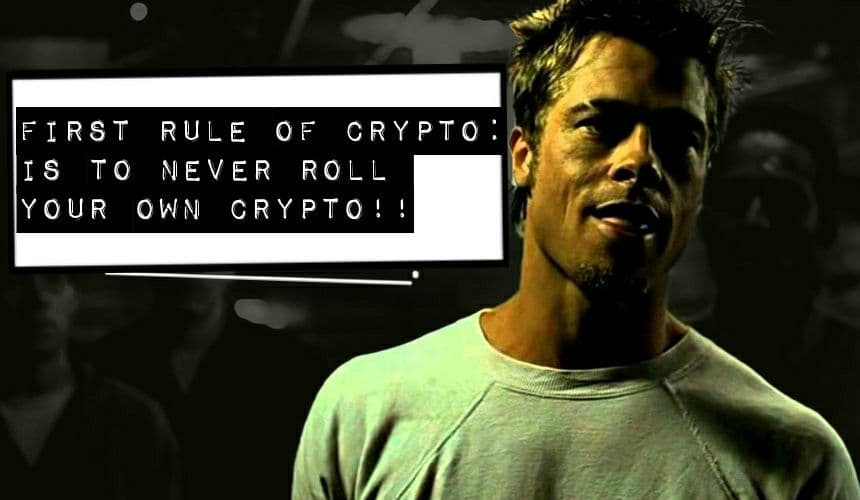 Image of Brad pit in fight club saying first rule of crypto is to never roll your own crypto.